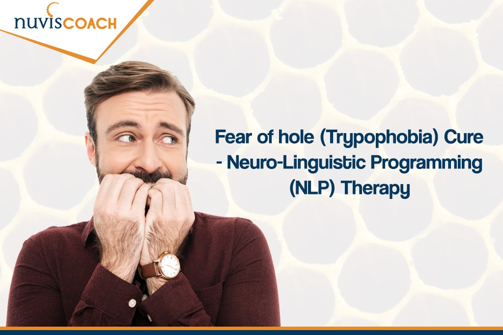 Fear of Holes (Trypophobia) Cure - Neuro-Linguistic Programming (NLP) Therapy