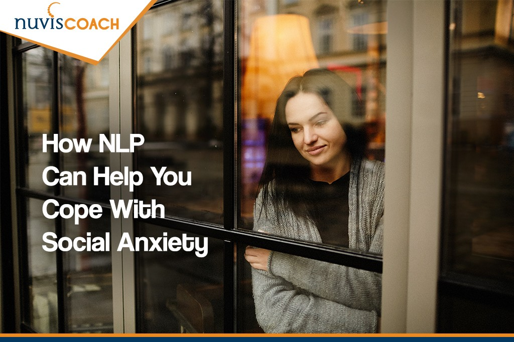 How NLP can help you cope with social anxiety