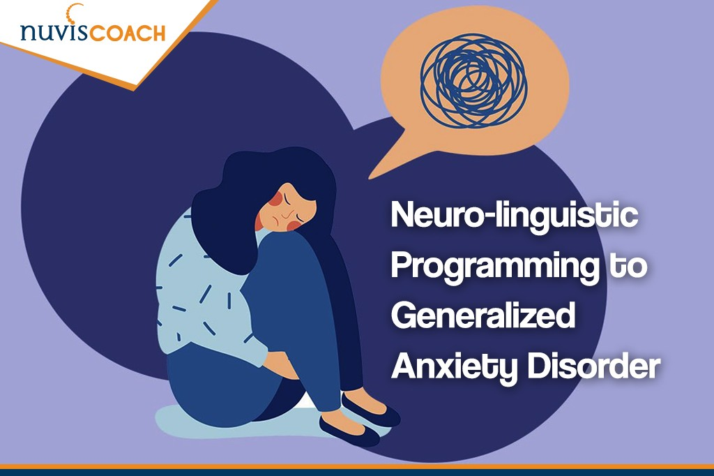 Neuro-linguistic Programming to Generalized Anxiety Disorder