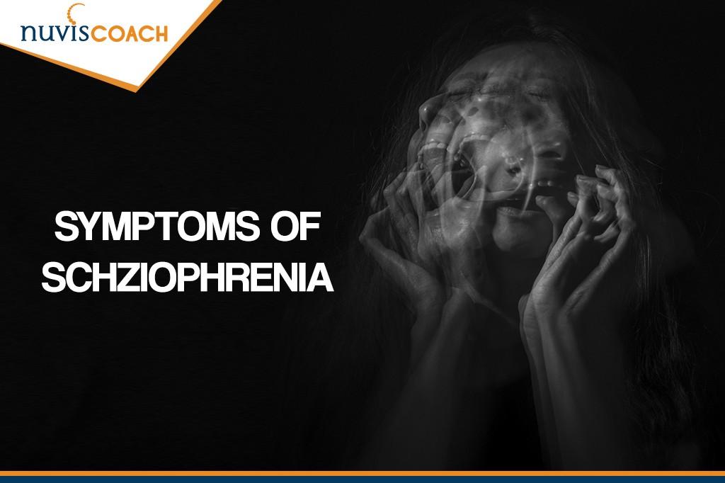 SYMPTOMS OF SCHZIOPHRENIA